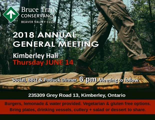 Beaver Valley Bruce Trail Annual General Meeting Thursday June 14 Kimberley Hall, Kimberley Ontario. Social BBQ and potluck dinner 6 pm. Meeting to follow.